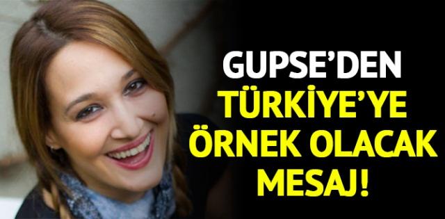 Gupse Özay'dan Türkiye'ye örnek olacak mesaj