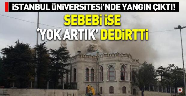 İstanbul Üniversitesi'nde yangın paniği!