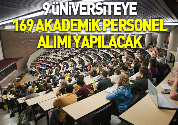 9 üniversitede 169 akademik personel alımı yapılacak - Başvuru tarihleri ve şartları