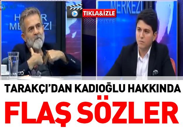 Ali Tarakçı'dan Necmi Kadıoğlu hakkında flaş ifadeler