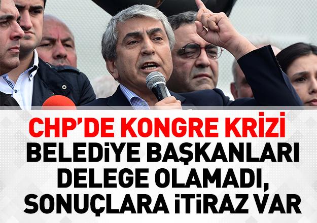 CHP'de kongre krizi! Belediye başkanları delege olamadı, sonuçlara itiraz var