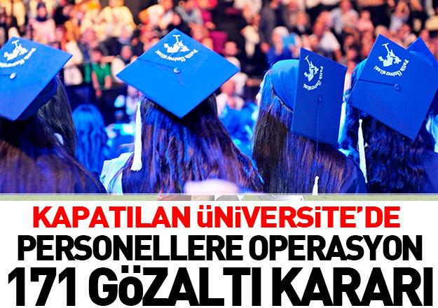 Fatih Üniversitesi'ne FETÖ operasyonu: 171 gözaltı kararı