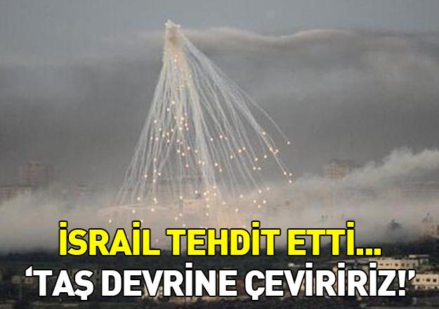 İsrail'den tehdit! Taş devrine çeviririz