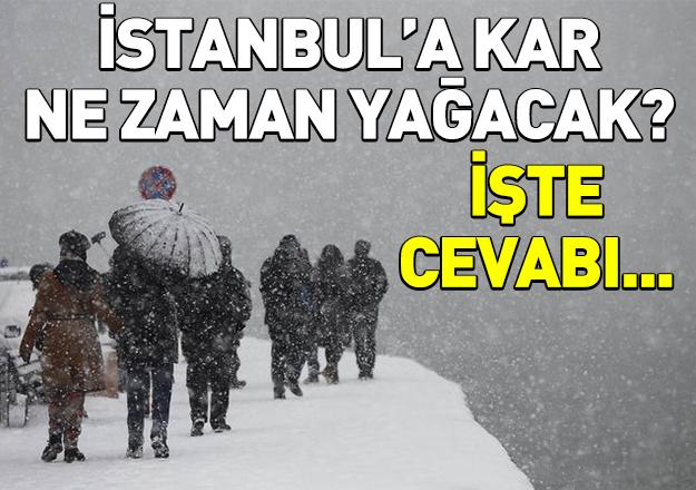 İstanbul'a kar ne zaman yağacak! İşte cevabı...