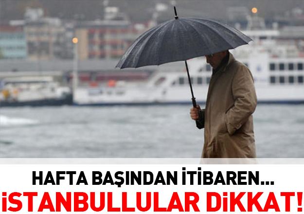 İstanbullular dikkat! Hafta başından itibaren...
