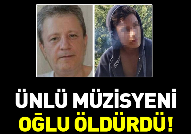 Ünlü müzisyen İskender Küserman'ı oğlu öldürdü