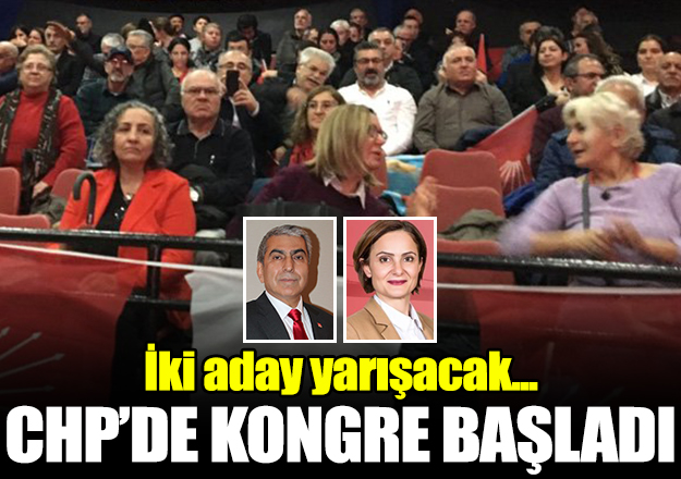 CHP İstanbul İl Kongresi başladı! Cemal Canpolat mı Canan Kaftancıoğlu mu başkan seçilecek
