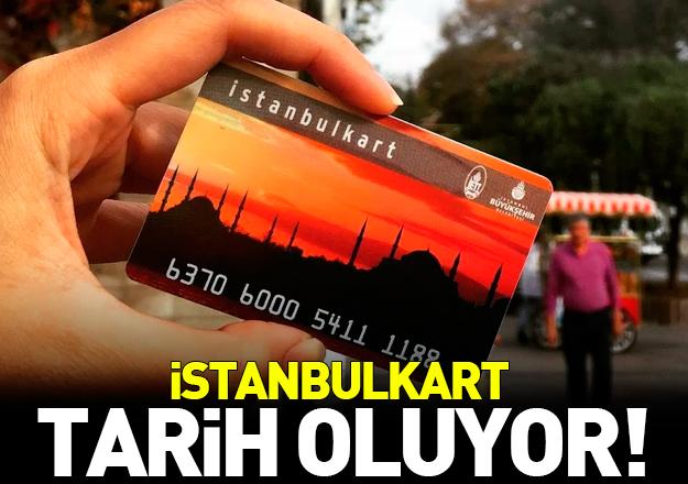 İstanbulkart tarih olacak