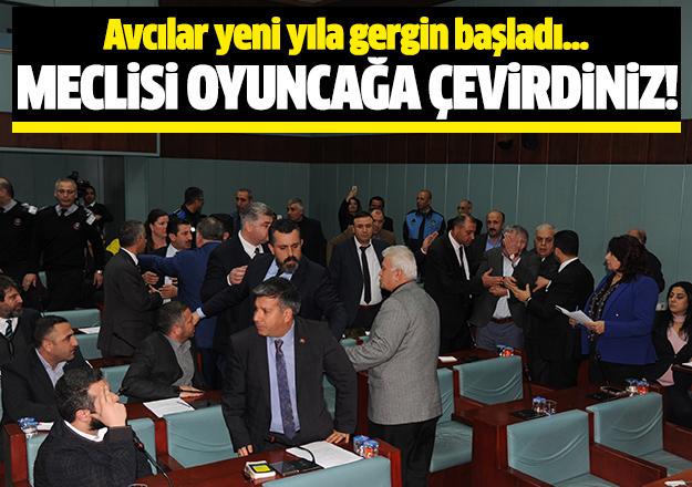 Meclisi oyuncağa çevirdiniz!