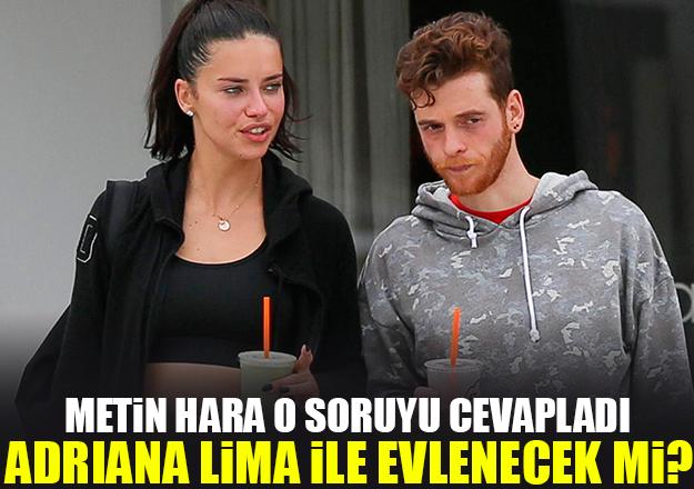 Metin Hara ile Adriana Lima evlenecek mi! Ünlü yazardan flaş açıklama