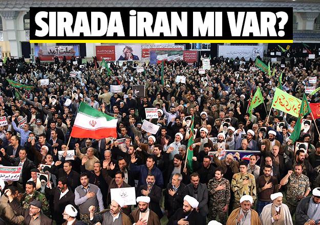 Sırada İran mı var?
