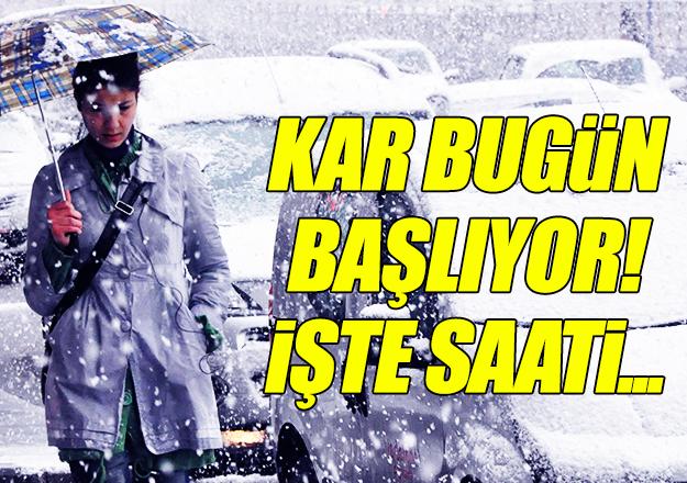 Ve kar bugün başlıyor!
