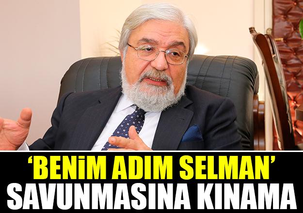 'Benim adım Selman' savunmasına kınama