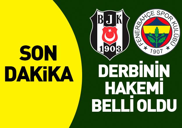 Beşiktaş - Fenerbahçe derbisini hangi hakem yönetecek