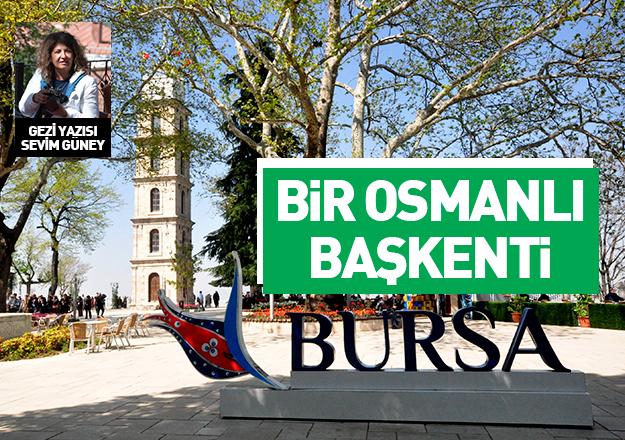 Bir Osmanlı başkenti Bursa