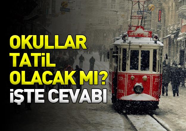 İstanbul'da okullar tatil olacak mı! Cevabı açıklandı