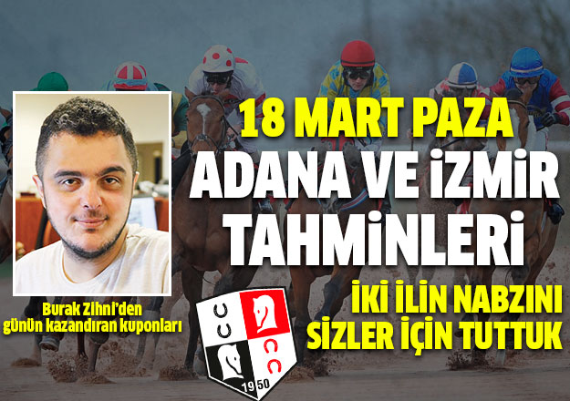18 Mart 2018 Pazar Adana ve İzmir At Yarışı Tahminleri - Sonuçları | Altılı Ganyan Bülteni