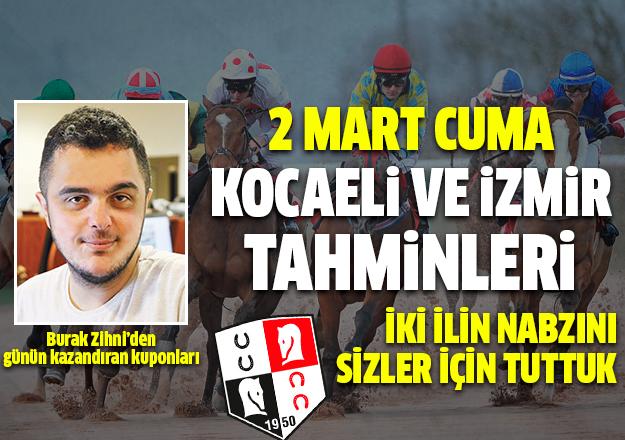 2 Mart 2018 Cuma Kocaeli ve İzmir At Yarışı Tahminleri