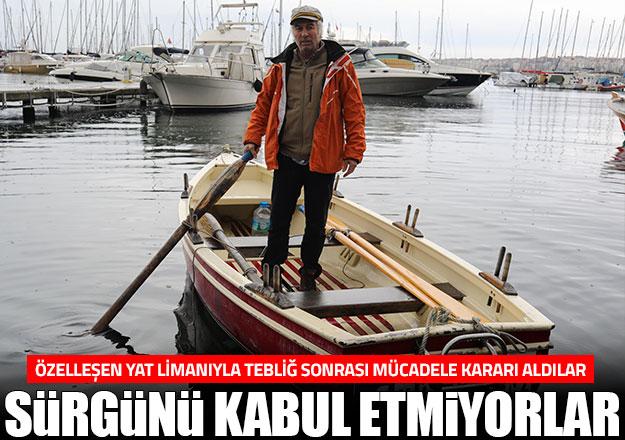 Balıkçılar sürgünü kabul etmiyor