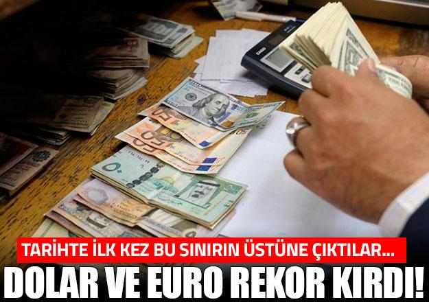 Dolar ve Euro rekor kırdı!
