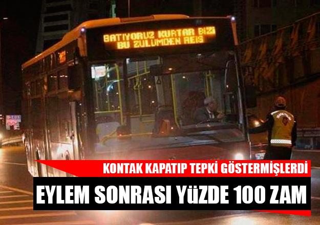 Eylem sonrası otobüslere yüzde 100 zam