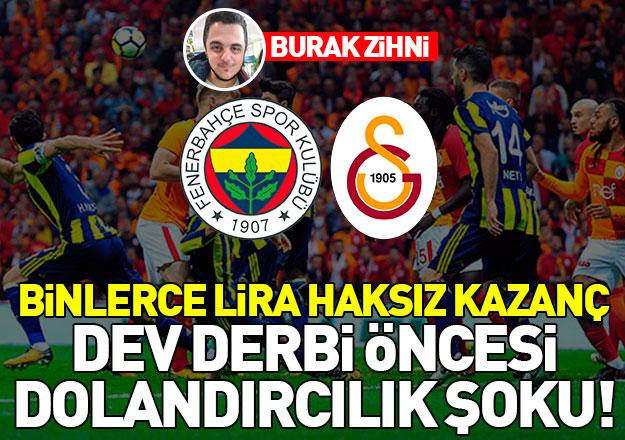 Fenerbahçe - Galatasaray derbisi öncesinde dolandırıcılık şoku!