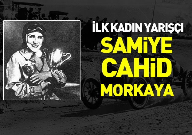 İlk kadın yarışçı: Samiye Cahid Morkaya