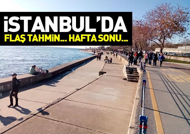 İstanbul hava sıcaklığı nasıl devam edecek! Hafta sonu hava kaç derece olacak