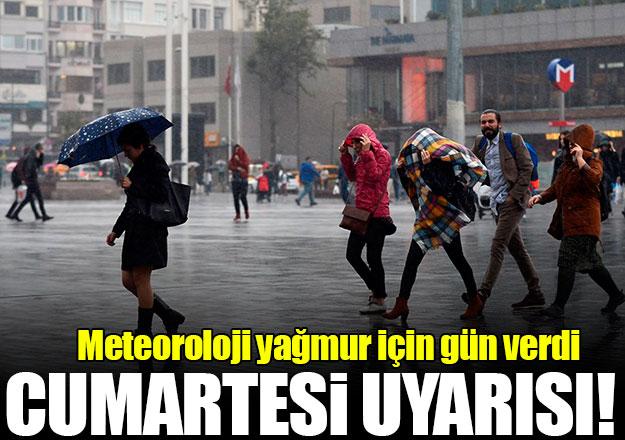 Meteroloji cumartesi için yağmur uyarısı verdi!