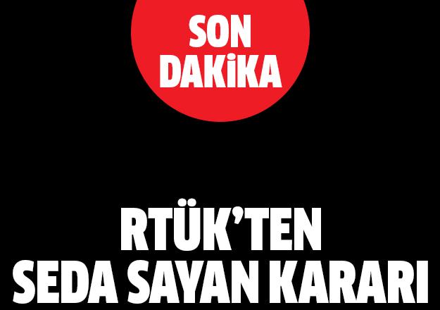 RTÜK tarihinin en ağır cezası Seda Sayan'a verildi!