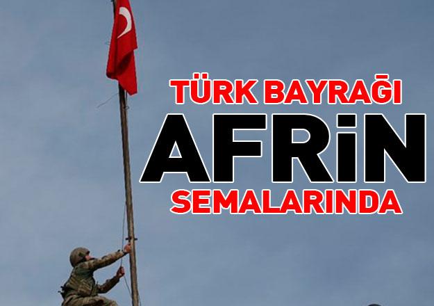 Türk bayrağı Afrin semalarında