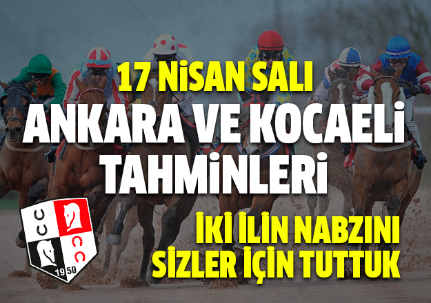 17 Nisan 2018 Salı Ankara ve Kocaeli At Yarışı Tahminleri | Altılı Ganyan Tahminleri