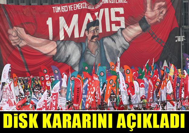 1 Mayıs İşçi Bayramı nerede kutlanacak - DİSK kararını açıkladı