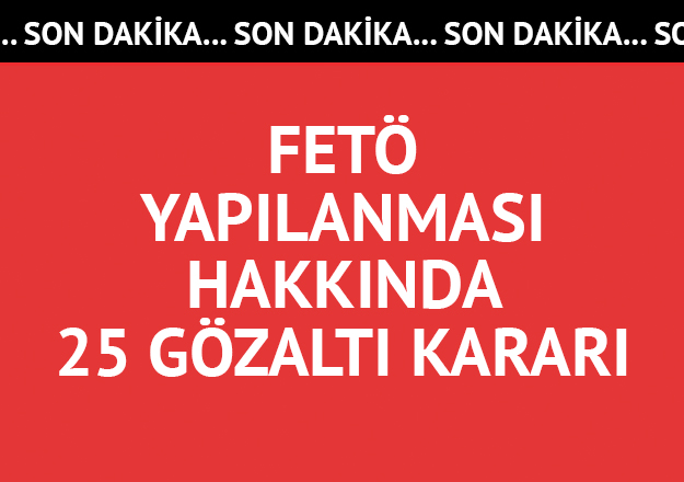 Ankara'da FETÖ'nün Hava Kuvvetleri komutanlığı soruşturmasında 25 gözaltı kararı