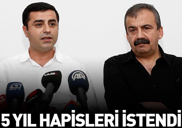 Demirtaş ve Önder için 5 yıl hapis cezası sistemi