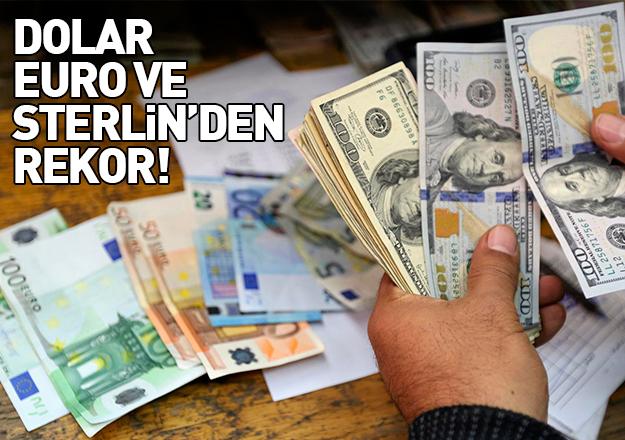 Dolar, Euro ve Sterlin rekor kırdı! Piyasalarda son durum ne