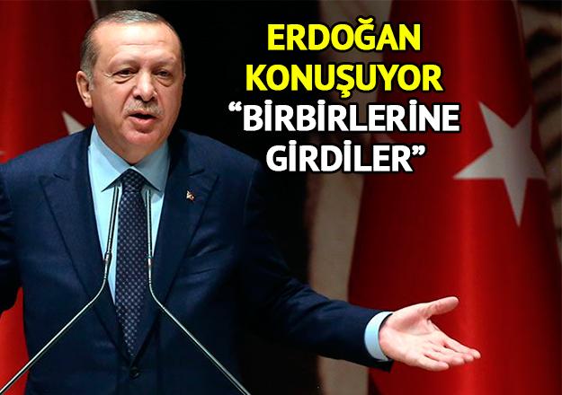 Erdoğan: Biz hazırız, onlar birbirine girdi