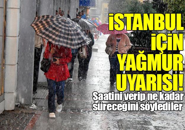 İstanbul için Meteoroloji'den 3 saatlik sağanak uyarısı