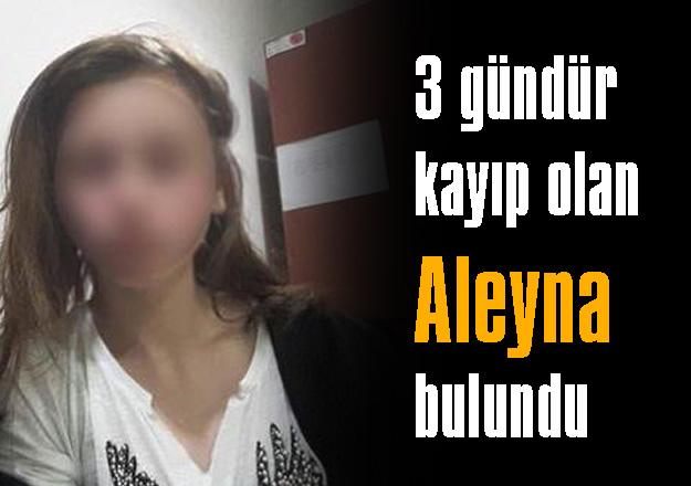 Kayıp kız Aleyna bulundu