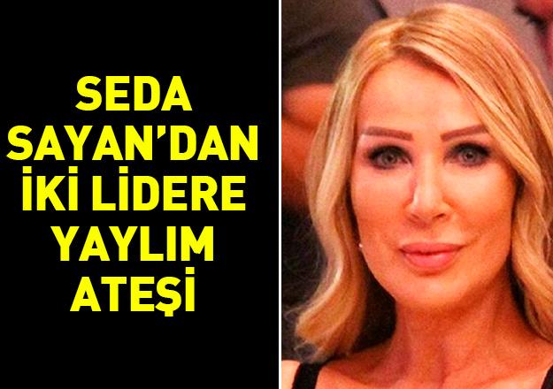 Seda Sayan'dan Kılıçdaroğlu ve Akşener'e yaylım ateşi