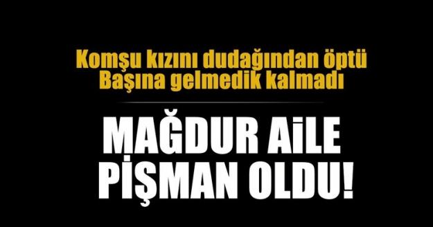 Son dakika: Erzurum'da komşu kızını dudaktan öptüğü için cezası aldı, mağdur ve ailesi pişman oldu