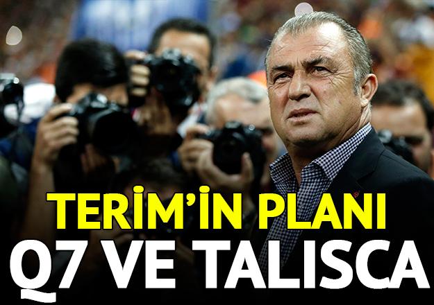 Terim'in planı Q7 ve Talisca