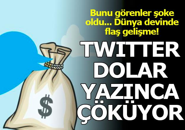 Twitter dolar kelimesini mi engelledi! Her yazdığınızda çöküyor