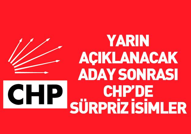 CHP'de adaylık için flaş isimler!