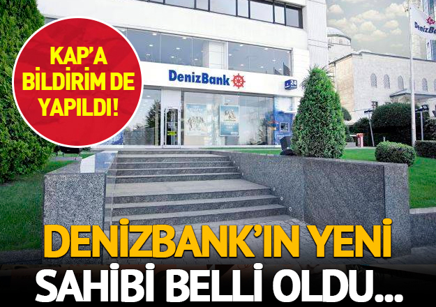 Denizbank'ın sahibi belli oldu!