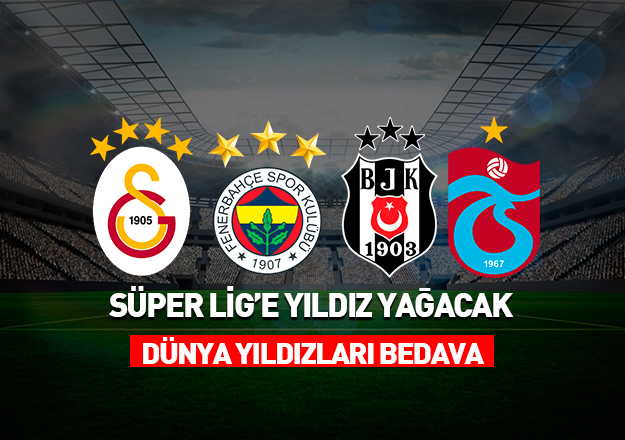 Dünyaca ünlü yıldızlar Süper Lig'e gelebilir