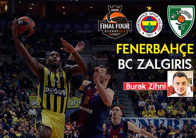 Fenerbahçe Zalgiris Euroleague Final Four maçı saat kaçta ve hangi kanalda - İddaa oranları
