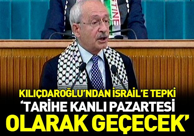 Kılıçdaroğlu: Dün tarihe 'kanlı pazartesi' olarak geçecektir