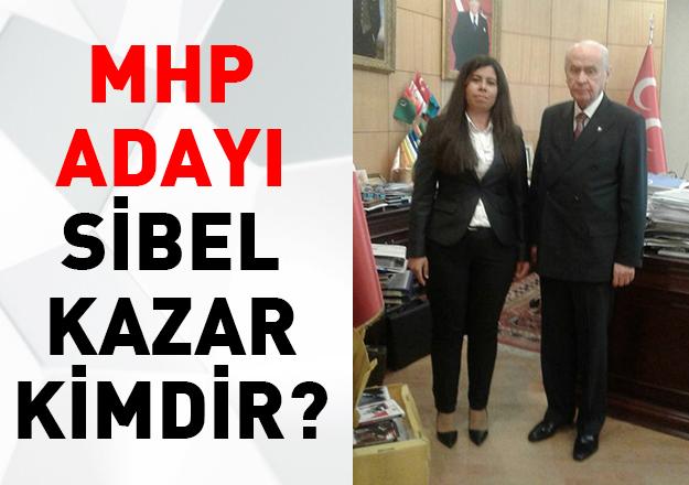 MHP İstanbul 3. Bölge Milletvekili Adayı Sibel Kazar kimdir