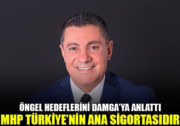 MHP Türkiye'nin ana sigortasıdır